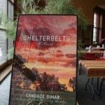 Kirkus Review describes Shelterbelts as Moving, Disturbing and Hilarious