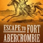 Booklist Review of Escape to Fort Abercrombie by Candace Simar